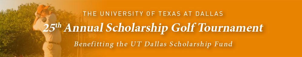 25th Annual UT Dallas Scholarship Golf Tournament